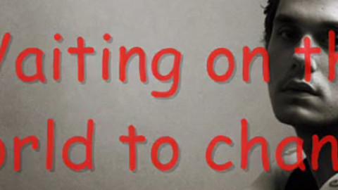 Waiting on the world to change – John Mayer