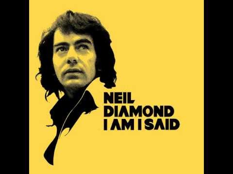 I Am… I Said – Neil Diamond