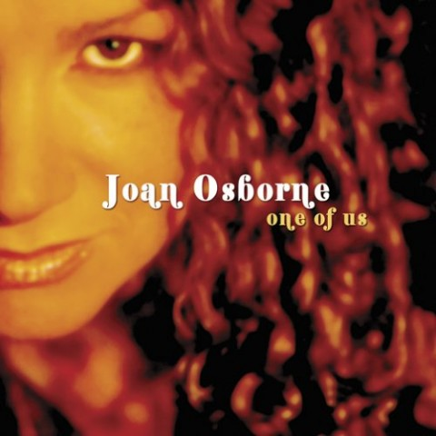 One of Us – Joan Osborne